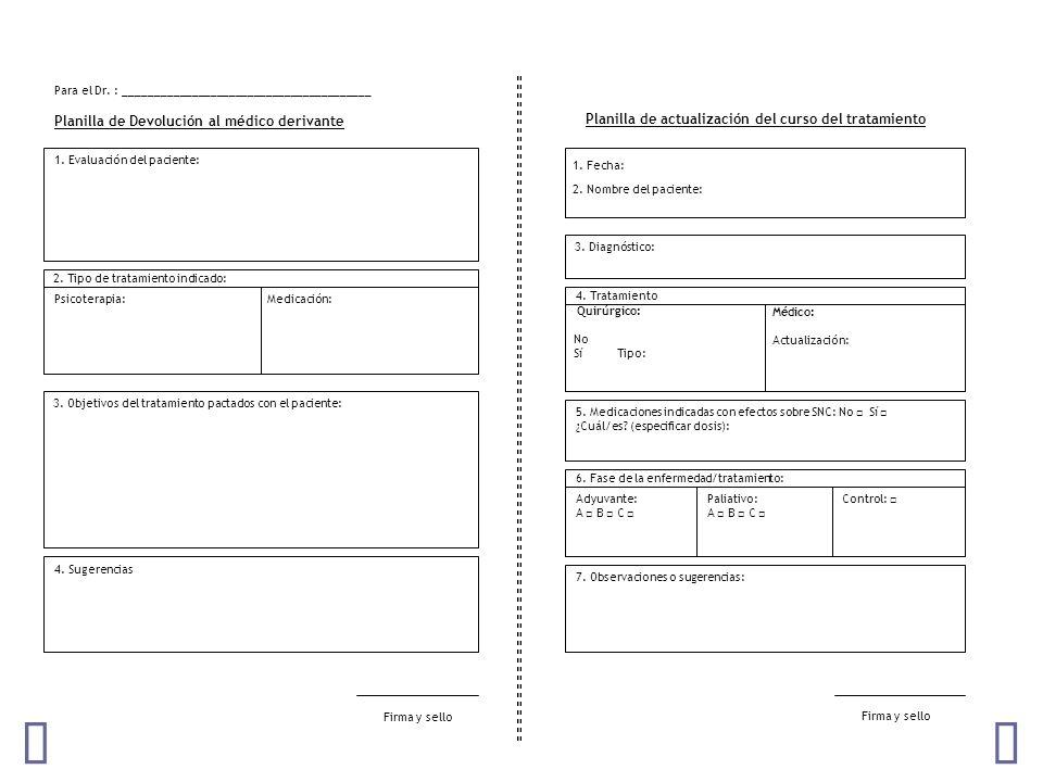 Planilla de Derivación a Servicio de Salud Mental 6. Medicaciones indicadas con efectos sobre SNC: No Sí ¿Cuál/es? (especificar dosis): Firma y sello