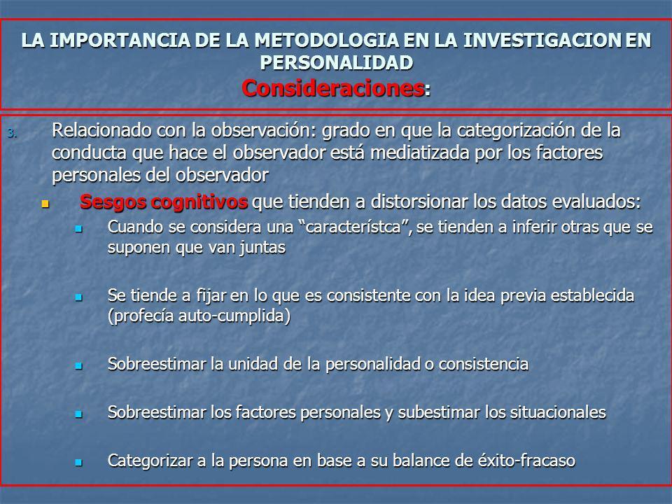 3. Relacionado con la observación: grado en que la categorización de la conducta que hace el observador está mediatizada por los factores personales d