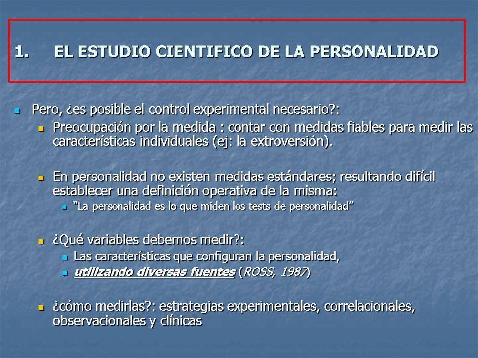 LA IMPORTANCIA DE LA METODOLOGIA EN LA INVESTIGACION EN PERSONALIDAD Consideraciones: 1.