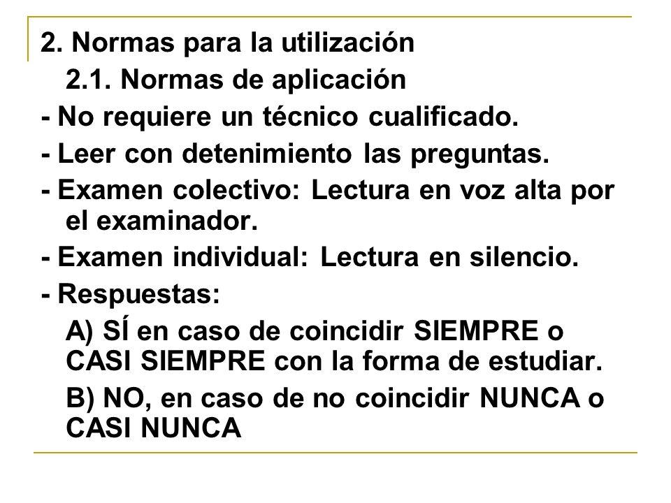 2. Normas para la utilización 2.1. Normas de aplicación - No requiere un técnico cualificado. - Leer con detenimiento las preguntas. - Examen colectiv