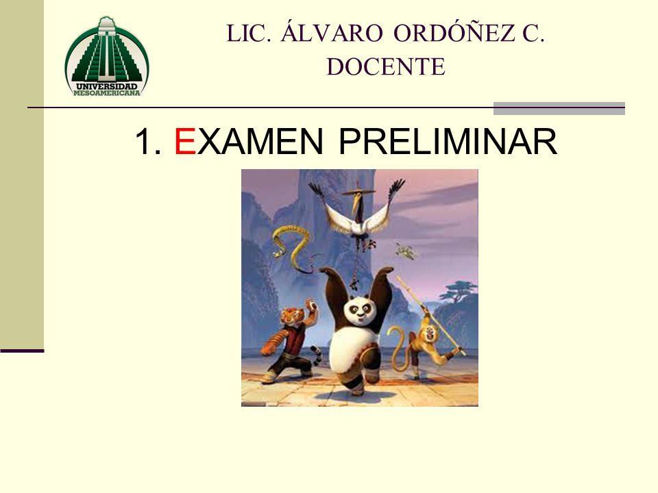1. EXAMEN PRELIMINAR LIC. ÁLVARO ORDÓÑEZ C. DOCENTE