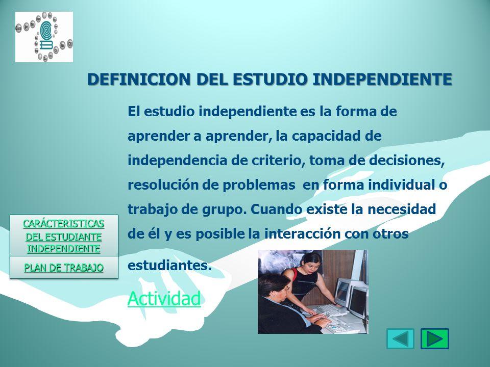 Características del estudiante independiente: Toma decisiones en el momento más conveniente, sobre su método de estudio considerando, que sabe y que no sabe.