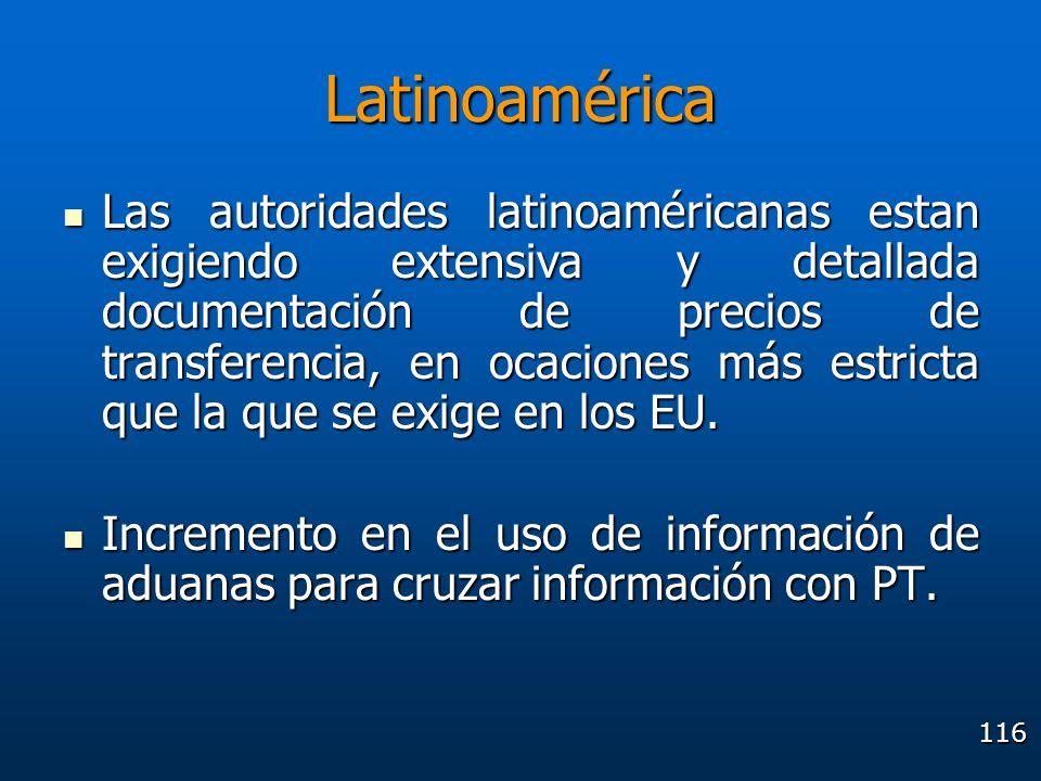 116 Latinoamérica Las autoridades latinoaméricanas estan exigiendo extensiva y detallada documentación de precios de transferencia, en ocaciones más e