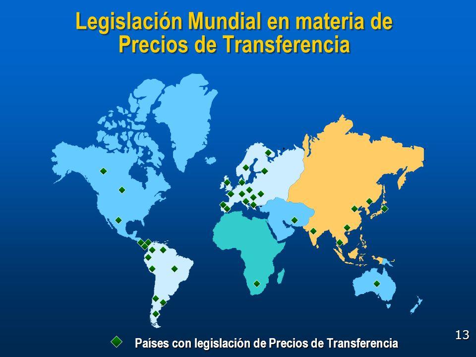 13 Legislación Mundial en materia de Precios de Transferencia Países con legislación de Precios de Transferencia