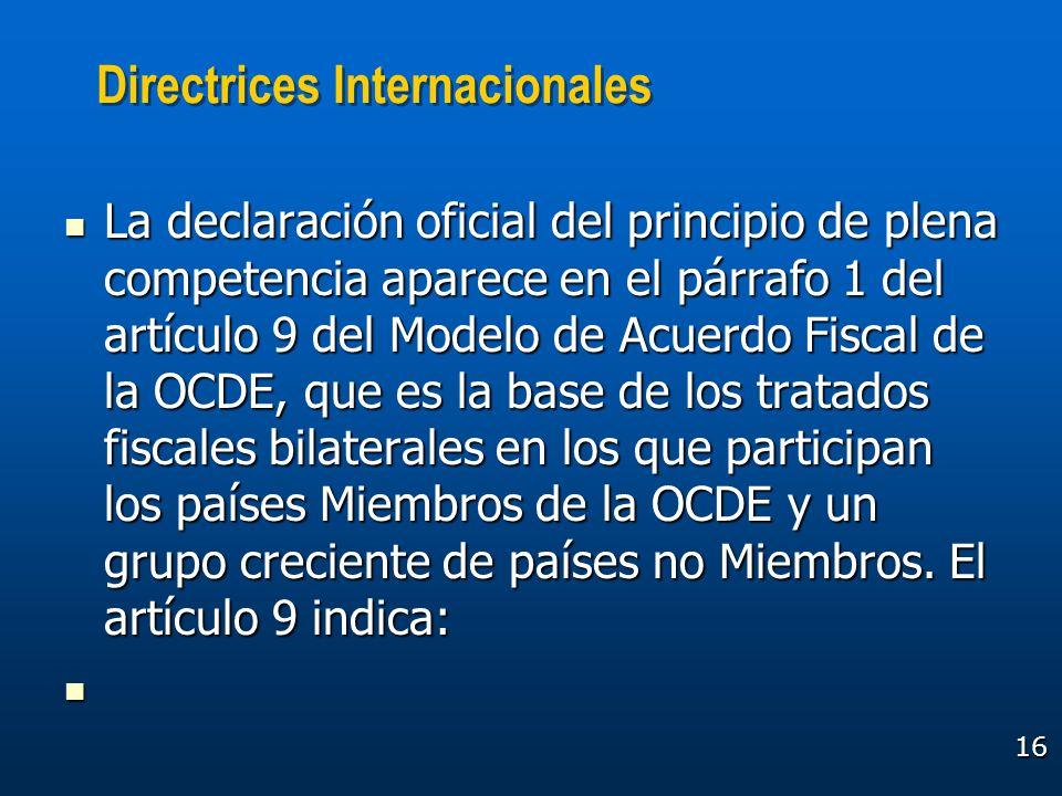 16 Directrices Internacionales La declaración oficial del principio de plena competencia aparece en el párrafo 1 del artículo 9 del Modelo de Acuerdo