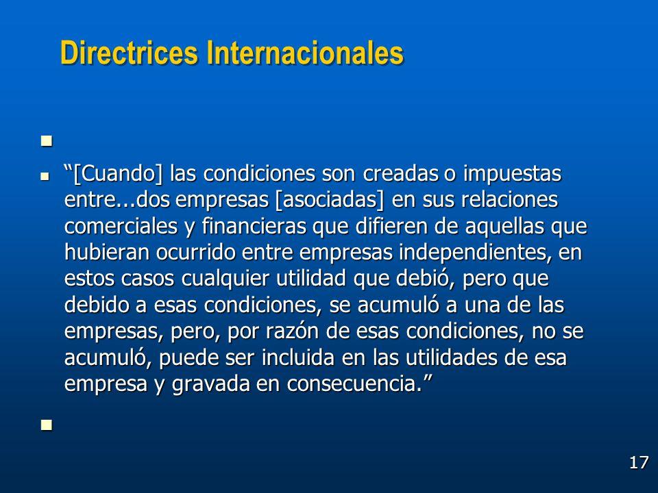 17 Directrices Internacionales [Cuando] las condiciones son creadas o impuestas entre...dos empresas [asociadas] en sus relaciones comerciales y finan