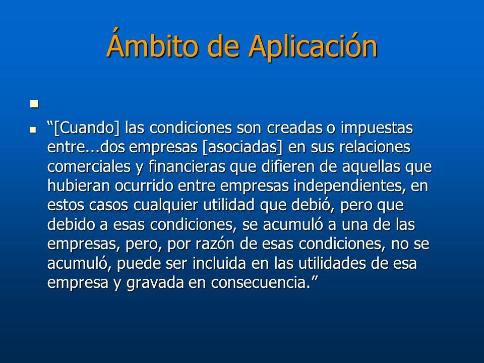 Ámbito de Aplicación [Cuando] las condiciones son creadas o impuestas entre...dos empresas [asociadas] en sus relaciones comerciales y financieras que