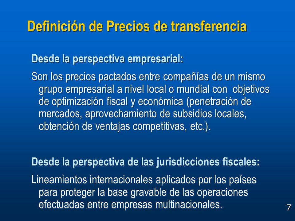 7 Definición de Precios de transferencia Desde la perspectiva empresarial: Son los precios pactados entre compañías de un mismo grupo empresarial a ni