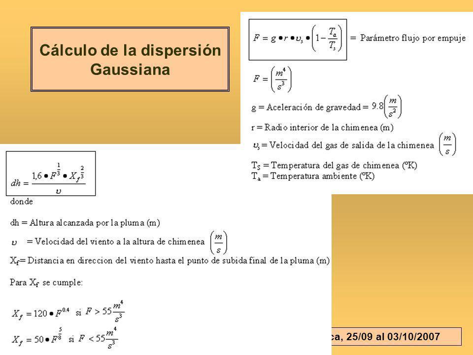 E. Puliafito Bahía Blanca, 25/09 al 03/10/2007 Cálculo de la dispersión Gaussiana
