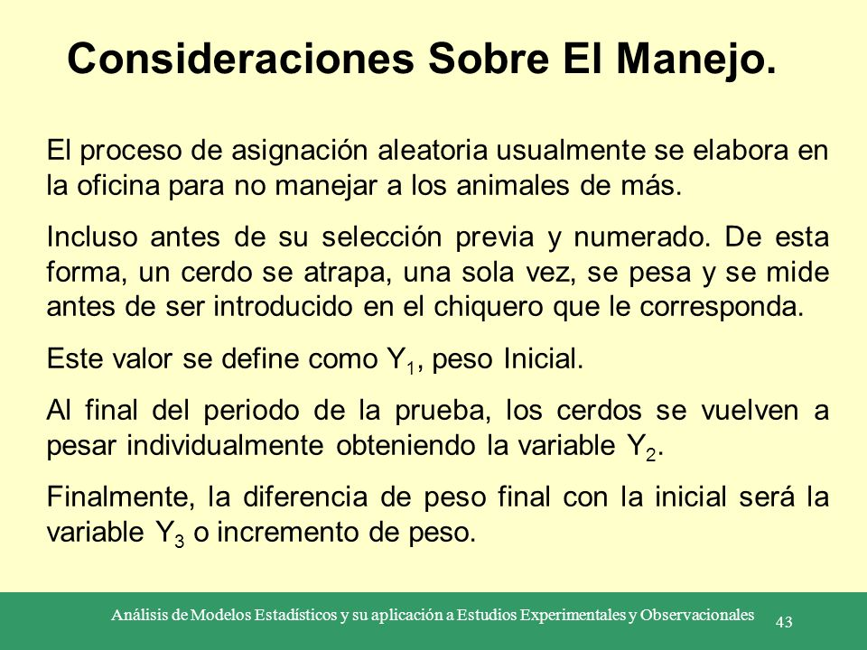 Análisis de Modelos Estadísticos y su aplicación a Estudios Experimentales y Observacionales 43 Consideraciones Sobre El Manejo. El proceso de asignac