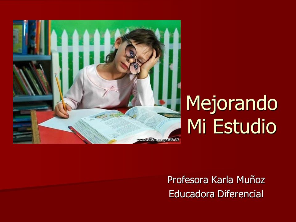 Mejorando Mi Estudio Profesora Karla Muñoz Educadora Diferencial