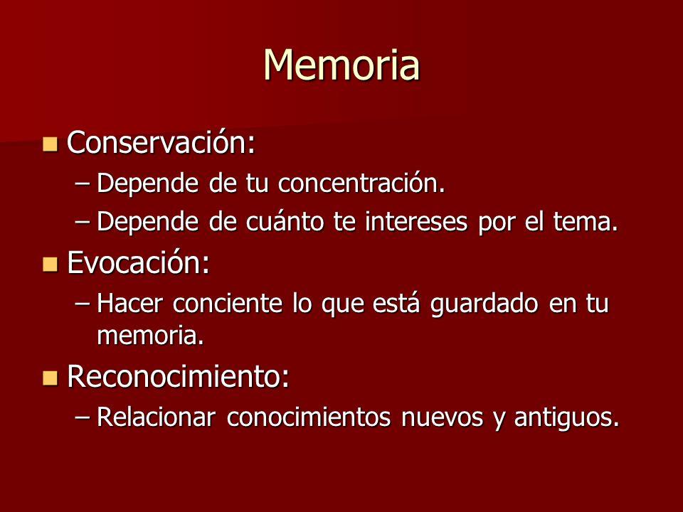 Memoria Conservación: Conservación: –Depende de tu concentración.