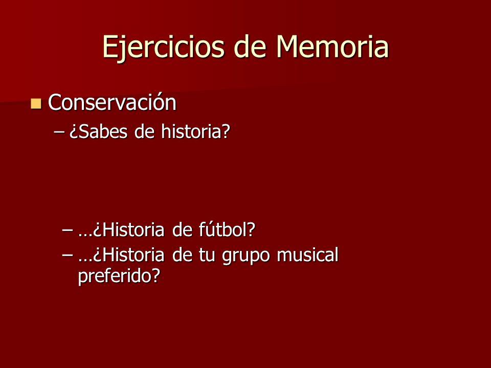Ejercicios de Memoria Conservación Conservación –¿Sabes de historia.