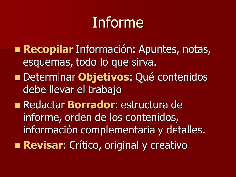Informe Recopilar Información: Apuntes, notas, esquemas, todo lo que sirva.