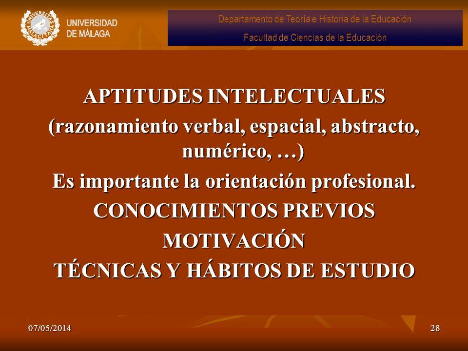 07/05/201428 APTITUDES INTELECTUALES (razonamiento verbal, espacial, abstracto, numérico, …) Es importante la orientación profesional. CONOCIMIENTOS P