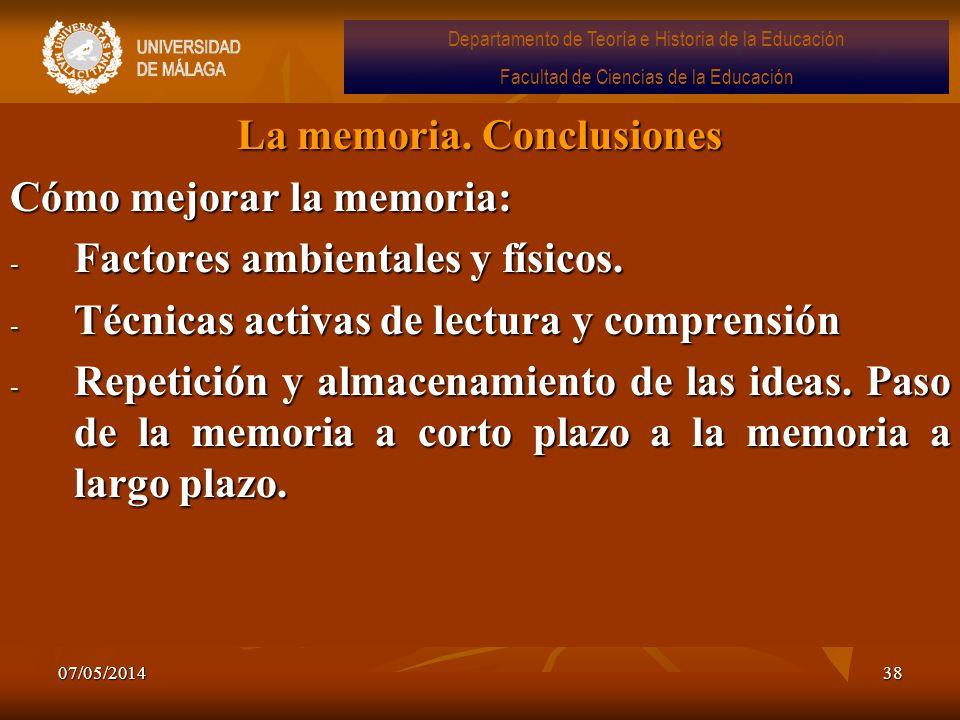 07/05/201438 La memoria. Conclusiones Cómo mejorar la memoria: - Factores ambientales y físicos. - Técnicas activas de lectura y comprensión - Repetic
