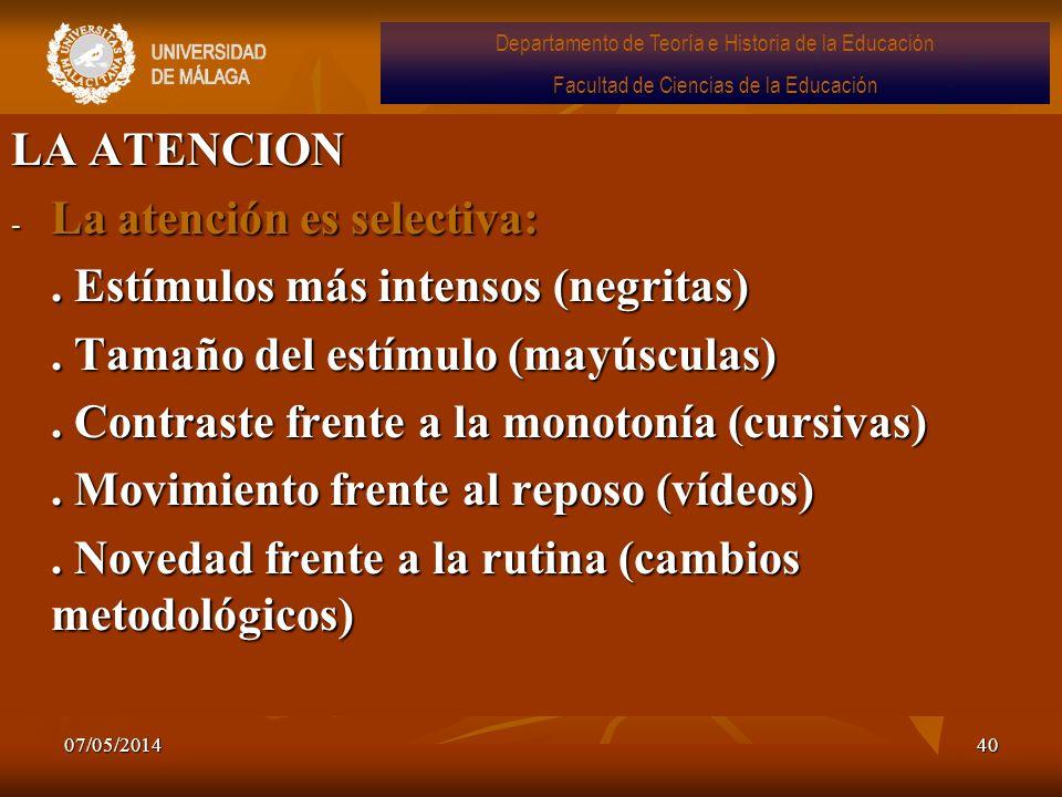 07/05/201440 LA ATENCION - La atención es selectiva:. Estímulos más intensos (negritas). Tamaño del estímulo (mayúsculas). Contraste frente a la monot