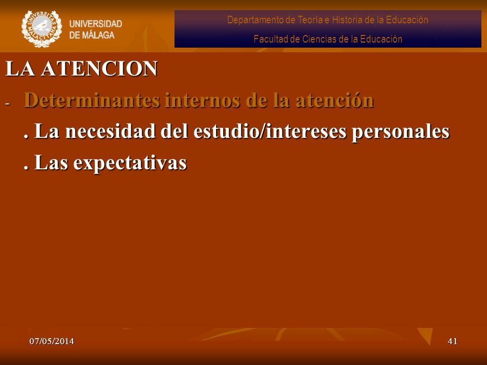 07/05/201441 LA ATENCION - Determinantes internos de la atención. La necesidad del estudio/intereses personales. Las expectativas Departamento de Teor