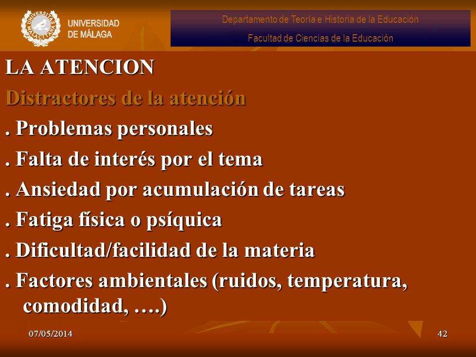 07/05/201442 LA ATENCION Distractores de la atención. Problemas personales. Falta de interés por el tema. Ansiedad por acumulación de tareas. Fatiga f