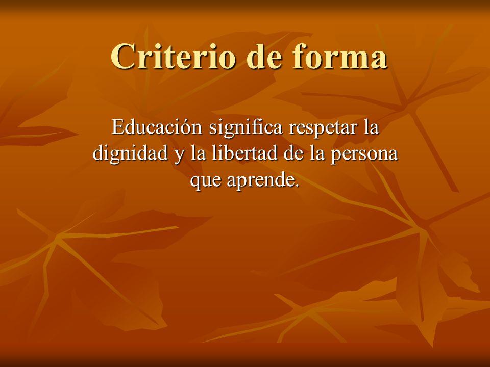 Criterio de uso No calificamos de educativos a aquellos aprendizajes en los que el alumno repite algo que no entiende y que no sabe cómo usar.