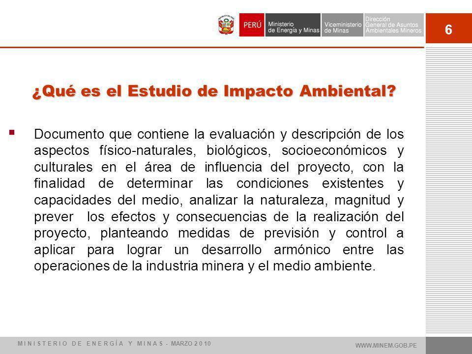 7 Tener en cuenta que: El EIA es un estudio del ambiente antes de iniciarse el proyecto, con la finalidad de prevenir, aliviar, rehabilitar y controlar el daño que pudiera producir un proyecto.