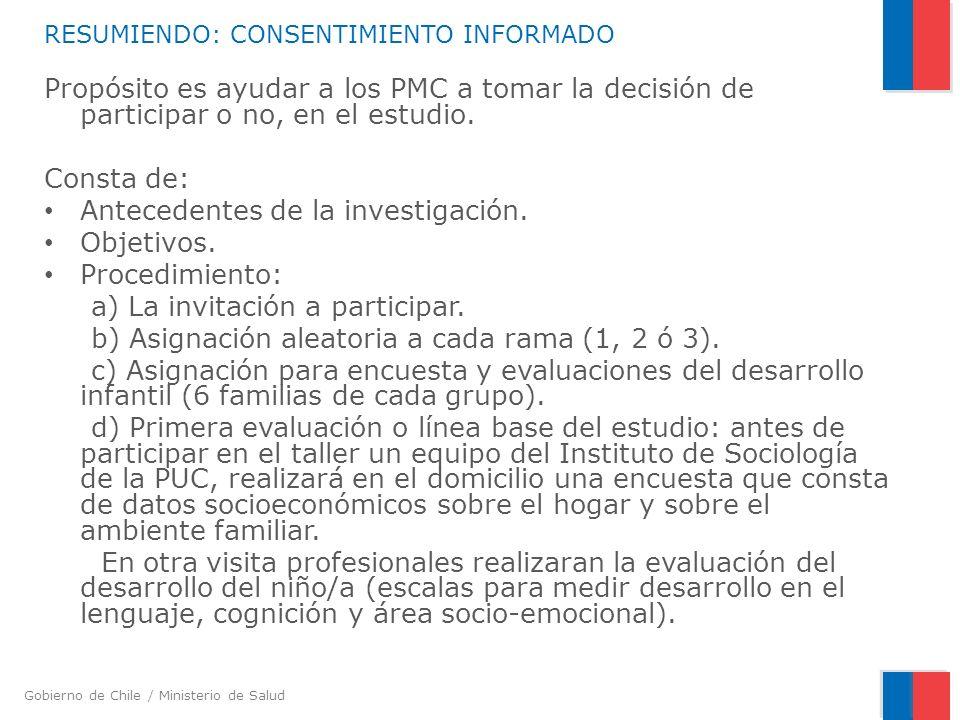 Gobierno de Chile / Ministerio de Salud RESUMIENDO: CONSENTIMIENTO INFORMADO Propósito es ayudar a los PMC a tomar la decisión de participar o no, en