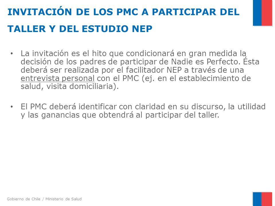 Gobierno de Chile / Ministerio de Salud INVITACIÓN DE LOS PMC A PARTICIPAR DEL TALLER Y DEL ESTUDIO NEP La invitación es el hito que condicionará en g