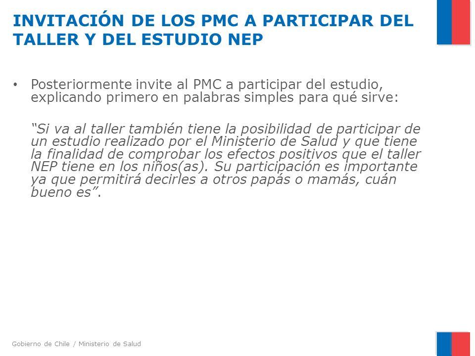 Gobierno de Chile / Ministerio de Salud INVITACIÓN DE LOS PMC A PARTICIPAR DEL TALLER Y DEL ESTUDIO NEP Posteriormente invite al PMC a participar del