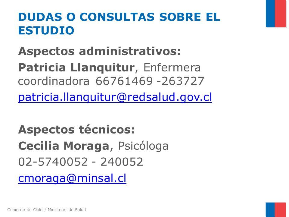 Gobierno de Chile / Ministerio de Salud DUDAS O CONSULTAS SOBRE EL ESTUDIO Aspectos administrativos: Patricia Llanquitur, Enfermera coordinadora 66761