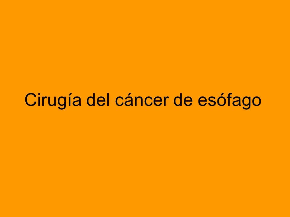 Cáncer de esófago En nuestro hospital hemos controlado 2 tipos de tratamientos: 1.Tratamiento Curativo (carcinoma epidermoide cualquiera que sea su localización:y adenocarcinoma en esófago de Barret) Esofaguectomía subtotal con anastomosis esófagogástrica (Intervención de Lewis-Santy).