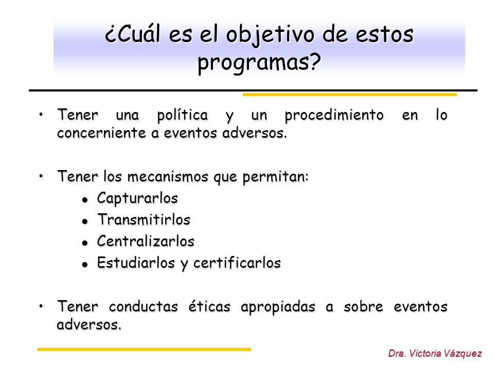 Dra.Victoria Vázquez ¿Cuál es el objetivo de estos programas.