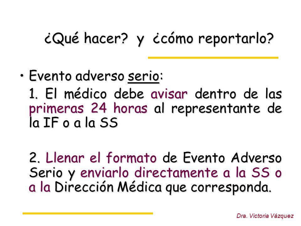 Dra.Victoria Vázquez ¿Qué hacer. y ¿cómo reportarlo.