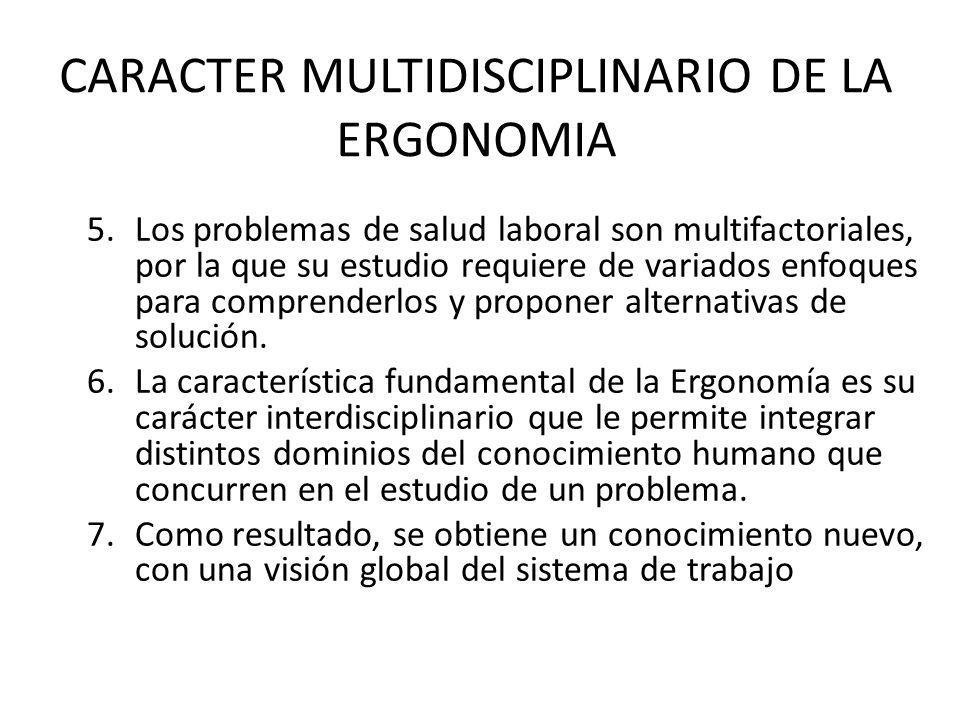 5.Los problemas de salud laboral son multifactoriales, por la que su estudio requiere de variados enfoques para comprenderlos y proponer alternativas de solución.