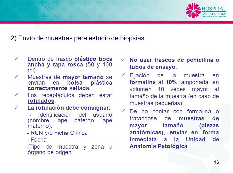 16 No usar frascos de penicilina o tubos de ensayo. Fijación de la muestra en formalina al 10% tamponada, en volumen 10 veces mayor al tamaño de la mu