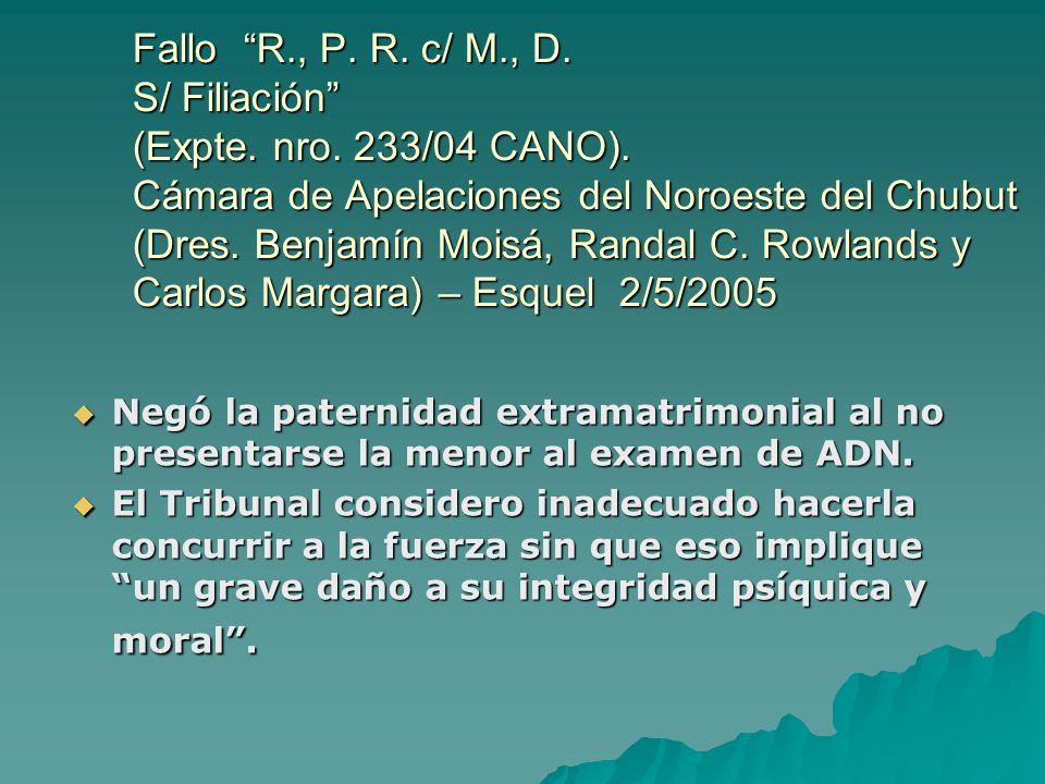 Fallo R., P. R. c/ M., D. S/ Filiación (Expte. nro. 233/04 CANO). Cámara de Apelaciones del Noroeste del Chubut (Dres. Benjamín Moisá, Randal C. Rowla