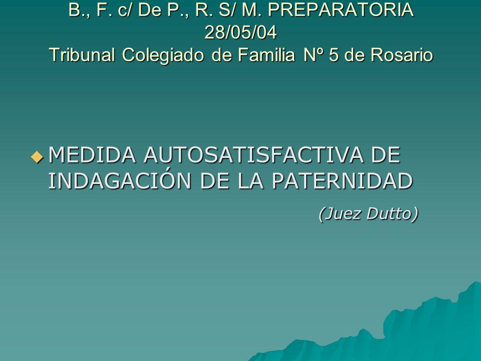 B., F. c/ De P., R. S/ M. PREPARATORIA 28/05/04 Tribunal Colegiado de Familia Nº 5 de Rosario B., F. c/ De P., R. S/ M. PREPARATORIA 28/05/04 Tribunal