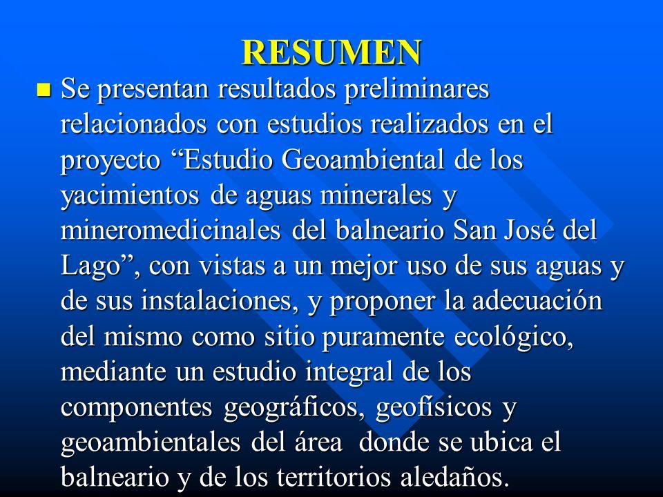 ESTUDIO GEOAMBIENTAL DEL YACIMIENTO DE AGUAS MINEROMEDICINALES SAN JOSÉ DEL LAGO Autores: Dr. Laureano Orbera Hernández, MSc. Raúl I. Marsán Bartolomé