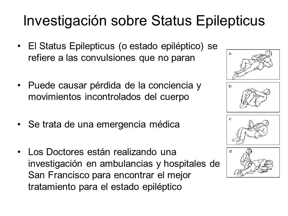 Investigación sobre Status Epilepticus El Status Epilepticus (o estado epiléptico) se refiere a las convulsiones que no paran Puede causar pérdida de