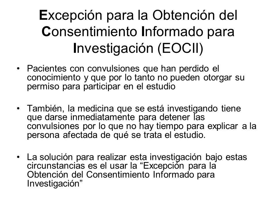 Excepción para la Obtención del Consentimiento Informado para Investigación (EOCII) Pacientes con convulsiones que han perdido el conocimiento y que p