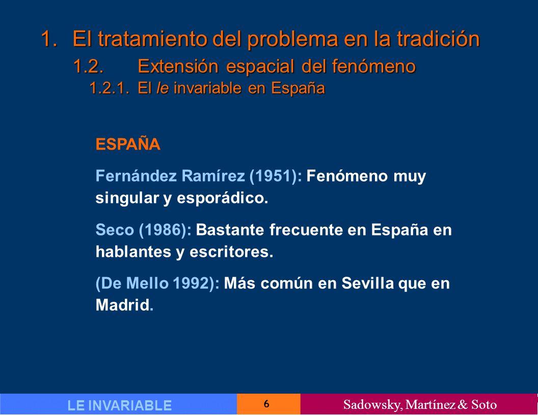 6 LE INVARIABLE Sadowsky, Martínez & Soto 1.El tratamiento del problema en la tradición 1.2.