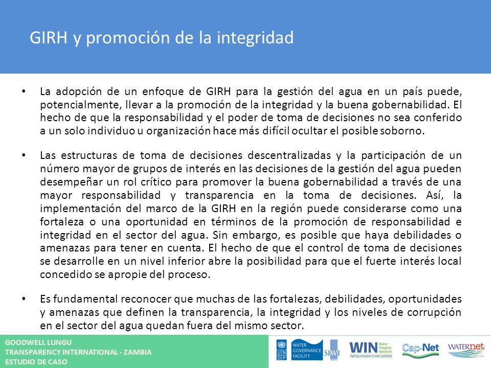 GIRH y promoción de la integridad La adopción de un enfoque de GIRH para la gestión del agua en un país puede, potencialmente, llevar a la promoción d