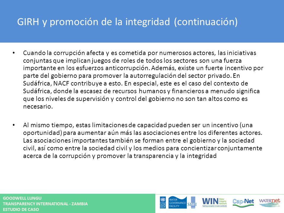 GIRH y promoción de la integridad (continuación) Cuando la corrupción afecta y es cometida por numerosos actores, las iniciativas conjuntas que implic