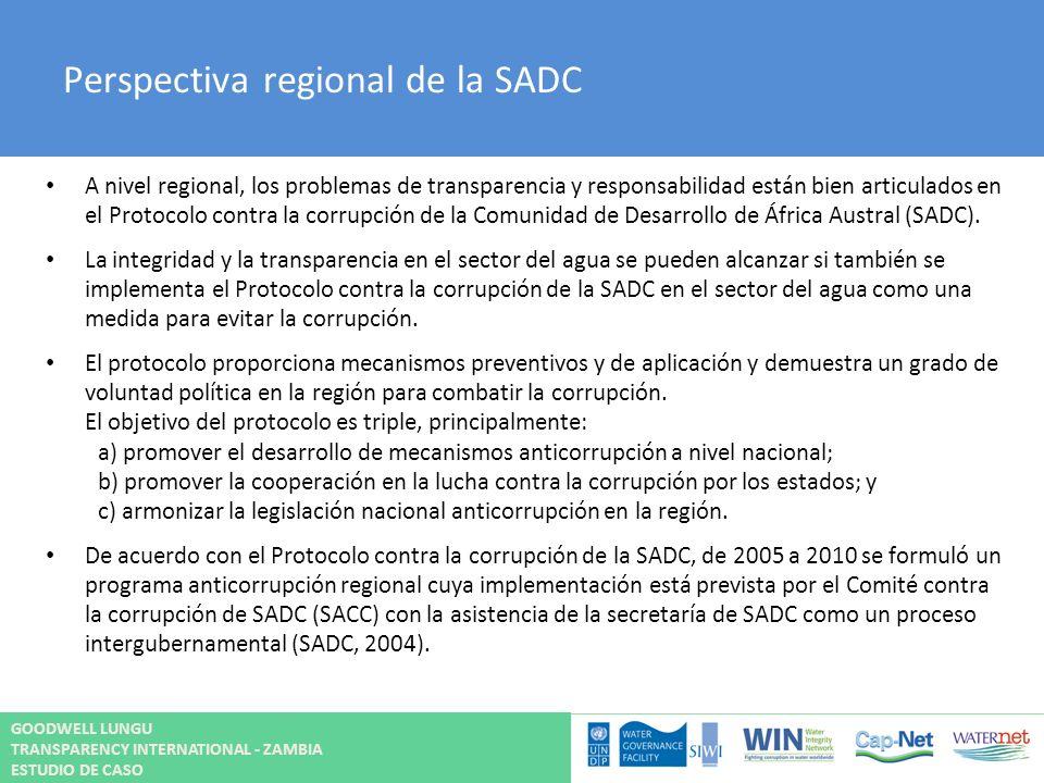 Perspectiva regional de la SADC A nivel regional, los problemas de transparencia y responsabilidad están bien articulados en el Protocolo contra la co