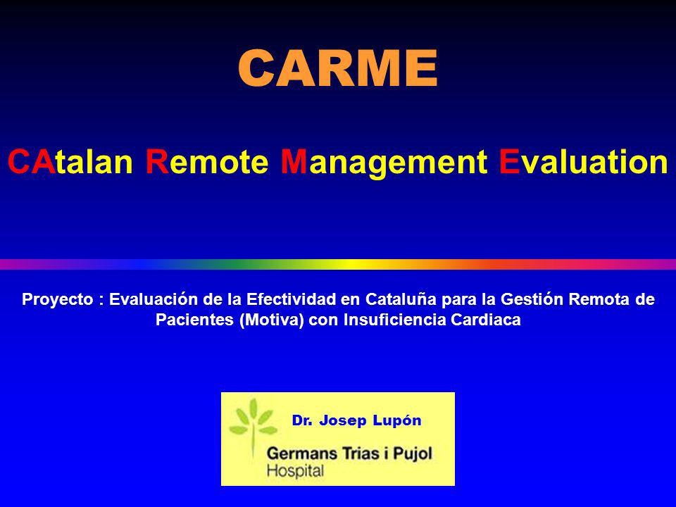 Proyecto : Evaluación de la Efectividad en Cataluña para la Gestión Remota de Pacientes (Motiva) con Insuficiencia Cardiaca CARME CAtalan Remote Manag
