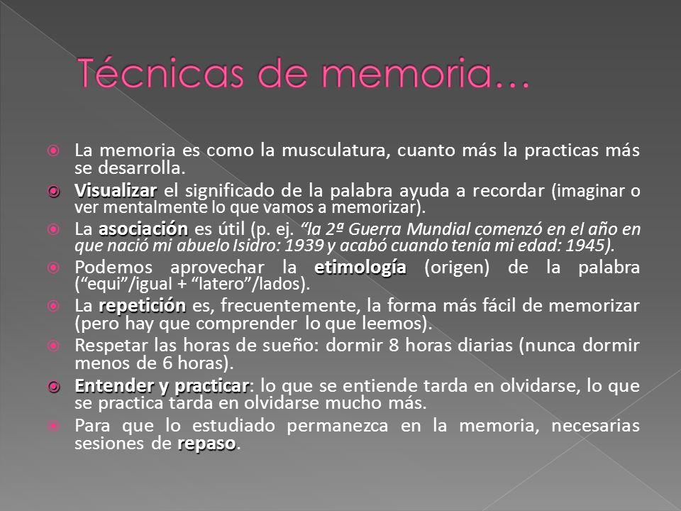 La memoria es como la musculatura, cuanto más la practicas más se desarrolla.