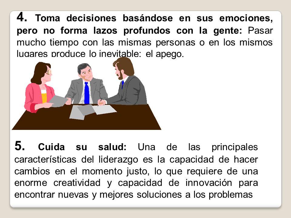 4. Toma decisiones basándose en sus emociones, pero no forma lazos profundos con la gente: Pasar mucho tiempo con las mismas personas o en los mismos