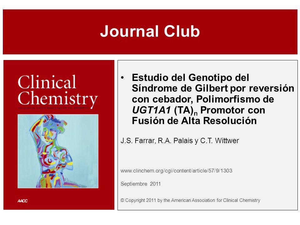 © Copyright 2009 by the American Association for Clinical Chemistry Resultados (cont) Genotipo Actualn Genotipo mal clasificadon (TA) 5 /(TA) 6 6  (TA) 5 /(TA) 7 7(TA) 5 /(TA)61 (TA) 5 /(TA) 8 2  (TA) 6 /(TA) 6 22(TA) 5 /(TA)61 (TA) 6 /(TA) 7 34(TA)6/(TA)64 (TA)7/(TA)71 (TA) 6 /(TA) 8 7(TA)6/(TA)73 (TA)7/(TA)71 (TA)7/(TA)81 (TA) 7 /(TA) 7 15(TA) 6 /(TA) 7 1 (TA) 7 /(TA) 8 7(TA) 7 /(TA) 7 3 Total100 16 Estudio del genotipo de pequeña ampliación en un instrumento por capilaridad 84% de precisión comparada con el análisis fragmentario después de la corrección del error