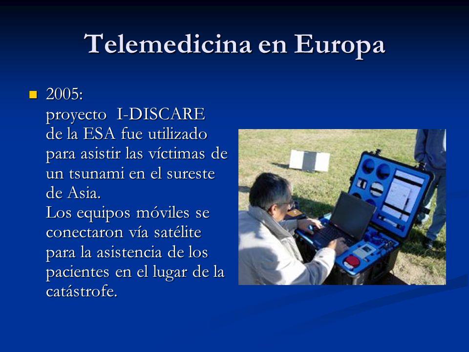 Telemedicina en Europa 2005: proyecto I-DISCARE de la ESA fue utilizado para asistir las víctimas de un tsunami en el sureste de Asia. Los equipos móv