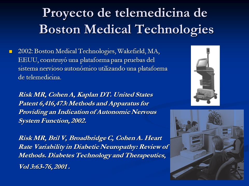 Proyecto de telemedicina de Boston Medical Technologies 2002: Boston Medical Technologies, Wakefield, MA, EEUU, construyó una plataforma para pruebas