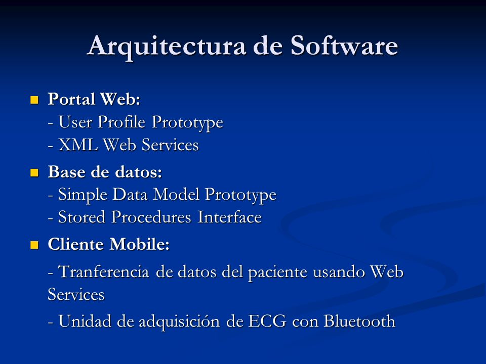 Arquitectura de Software Portal Web: - User Profile Prototype - XML Web Services Portal Web: - User Profile Prototype - XML Web Services Base de datos
